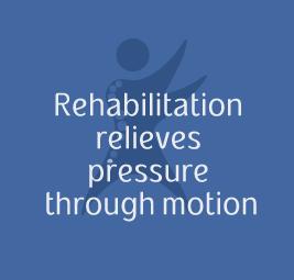 Rehabilitation relieves pressure through motion